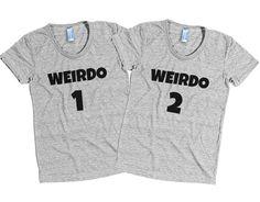Weirdo 2 T-Shirt (Unisex) - Bestie Shirts - Ideas of Bestie Shirts - Best friends lovers unisex t-shirt. Make shure you get WEIRDO 1 aswell Best Friend Matching Shirts, Best Friend Hoodies, Bff Sweatshirts, Sister Shirts, Friends Shirts, Best Friend Outfits, Best Friends, Best Friend Clothes, Funny Outfits
