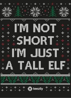 Teezily sells Unisex Tees I'm not short i'm just a tall elf online ▻ Fast worldwide shipping ▻ Unique style, color and graphic ▻ Start shopping today! Funny Shirts, Tee Shirts, Real Quick, Real Quotes, Making Ideas, Wise Words, How To Make Money, Funny Memes, T Shirts