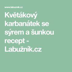 Květákový karbanátek se sýrem a šunkou recept - Labužník.cz