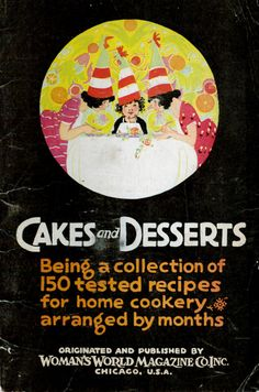 """Collectible """"Cakes and Desserts"""" cookbook, published by Woman's World Magazine. Like the other Woman's World cookbooks from the 1920s, the book is arranged calendar style with charming period illustrations and an emphasis is on 'tested recipes' and economical meals. This one focuses on old-fashioned cakes, desserts and sweet treats."""