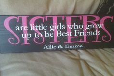 Sisters sign- love this!  cant wait to make this for my girly girls