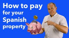 Buying a Spanish Property - The financial part of the purchase of a prop...