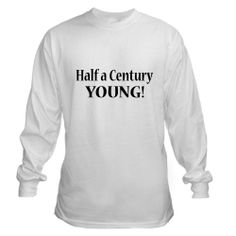 CafePress Funny 50th Birthday Gifts Funny Long Sleeve T-Shirt - L White ...