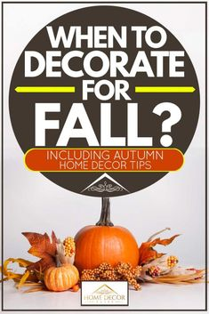 When To Decorate For Fall? [Inc. Autumn Home Decor Tips]. Article by HomeDecorBliss.com #HomeDecorBliss #HDB #home #decor