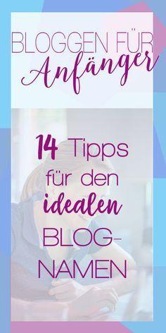 14 Tipps für den perfekten Blognamen ✓, Rechtliches ✓ + Tutorial ✓ ➞ Blog erstellen für Anfänger – kostenlose Schritt für Schritt Anleitung.