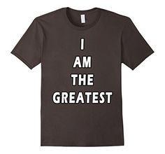 I Am The Greatest T-Shirt, http://www.amazon.com/dp/B01GLN334E/ref=cm_sw_r_pi_awdm_dtVuxbV5QEFJD