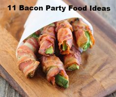 11 Bacon Party Food Ideas Foodideas Decorations
