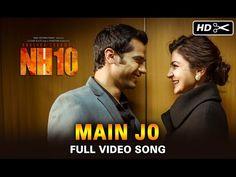Main Jo Lyrics - NH10 (2015) - Lyrics, Latest Hindi Movie Songs Lyrics, Punjabi Songs Lyrics, Album Song Lyrics