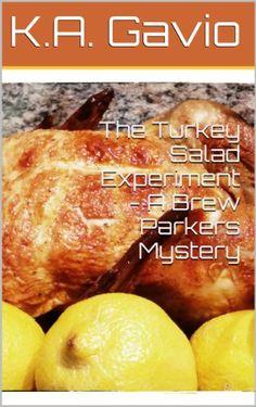 The Turkey Salad Experiment - A Brew Parkers Mystery by K.A. Gavio http://www.amazon.com/dp/B00JNUB59I/ref=cm_sw_r_pi_dp_vN3yvb17XDQ39