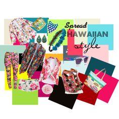 """""""Spread Hawaiian Style"""" by tika-shanti on Polyvore"""