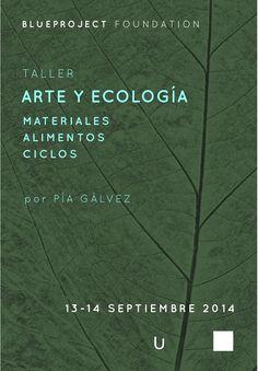 13 - 14 / Septiembre / 2014 : Taller. Arte y ecología. Materiales, alimentos, ciclos (Barcelona)