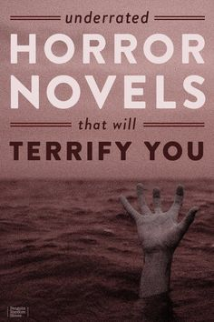 The scariest horror books you haven't read yet. These underrated horror novels will terrify you this halloween. #horror #horrorbooks #scariest #halloween