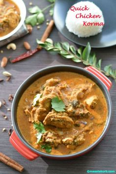 Quick Chicken korma is a beautifully balanced & delicious dish where meat is cooked with various spices in a yoghurt sauce and ground almonds-cashew paste.