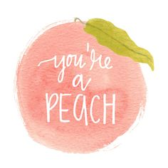 You're a Peach! Art Print