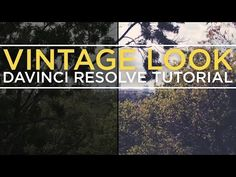 Vintage Look in Davinci Resolve