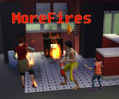 More Fires: Increased chance of fires by TwistedMexi at Mod The Sims via Sims 4 Updates