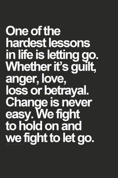 it hurts to let life go of the pain you have suffered but it will be okay in the end it takes a while to get over pain but dont let it bother you so you end up making the biggest mistake in your life. #alwayskeeptheminyour<3