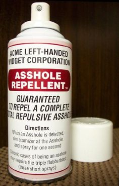 Amazon.com: ASSHOLE REPELLENT....THE ULTIMATE GAG GIFT / PRODUCT !!: Toys & Games