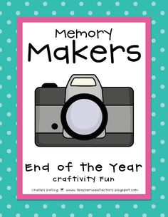 Teacher Idea Factory: MEMORY MAKERS - END OF THE YEAR FREEBIE