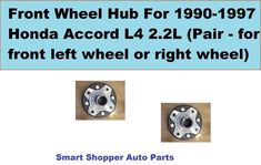 Front Wheel Hub For 1990-1997 Honda Accord L4 2.2L SOHC (pair - front left & rt) #AftermarketProducts