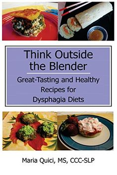 A blog of dysphagia recipes some purees others for people who have think outside the blender great tasting and healthy recipes for dysphagia diets forumfinder Choice Image