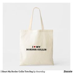 Shop I Heart My Border Collie Tote Bag created by iheartdog. Collie Dog, Border Collie, Budget Fashion, Love Heart, Dogs And Puppies, Reusable Tote Bags, Shop My, Pets, Heart Of Love
