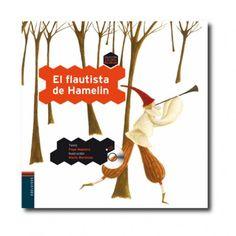 """""""El flautista de Hamelín"""" (Pepe Maestro, María Wernicke). Editorial: Edelvives. Edad recomendada: A partir de 3 años."""