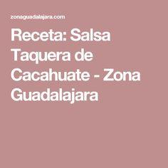 Receta: Salsa Taquera de Cacahuate - Zona Guadalajara