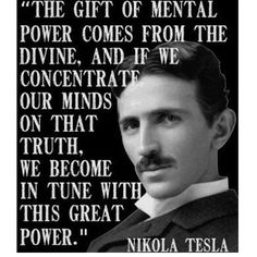 "Tesla is referring to the ""Divine"" that comes from enlightenment. That moment when you crossover from ignorance to knowledge. Not referring to anything spiritual. Quotable Quotes, Wisdom Quotes, Quotes To Live By, Motivational Quotes, Life Quotes, Inspirational Quotes, Success Quotes, Nikola Tesla Inventions, Nikola Tesla Quotes"