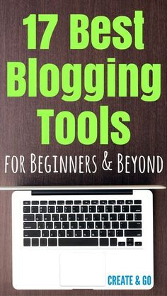 17 Best blogging tools, software, and resources for beginners and beyond! Grow your blog and make money online with these resources at your fingertips! http://createandgo.co/best-blogging-tools/