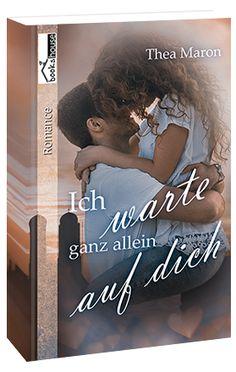 """""""Ich warte ganz allein auf dich"""" von Thea Maron ab August 2015 im bookshouse Verlag. www.bookshouse.de/buecher/Ich_warte_ganz_allein_auf_dich/"""