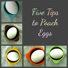 Five Tips to Poach Eggs.