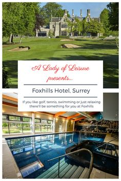 There's swimming, golf, tennis or just relaxing in the spa at Foxhills Surrey Luxury Spa Hotels, Luxury Accommodation, Luxury Travel, Best Hotels, Golf Hotel, Hotel Spa, Vacation Trips, Vacations, Country House Hotels