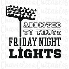 Friday Night Lights, svg, football, fall, Thanksgiving, high school, sport, sports, movie, Shirt, T-Shirt, vector, cut, file, clipart,