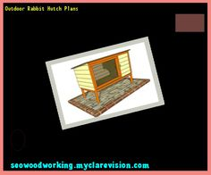 Outdoor Rabbit Hutch Plans 154102 - Woodworking Plans and Projects!