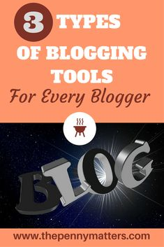 Three Types of Blogging Tools Every Blogger Must Have