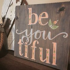 Hey, I found this really awesome Etsy listing at https://www.etsy.com/listing/278657204/be-you-tiful-wood-sign