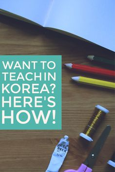 Want to Teach in Korea? Here's How!