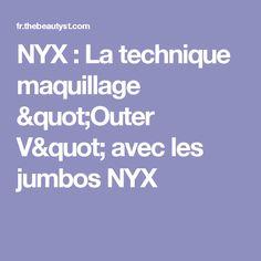 """NYX : La technique maquillage """"Outer V"""" avec les jumbos NYX"""