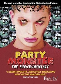 Party Monster ~ The Shockumentary