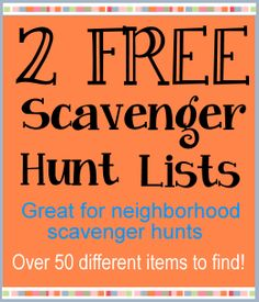 Free Scavenger Hunt Lists  - 2 Neighborhood scavenger hunt lists.  FREE to print out!   Each list has 25 fun items to find.   Great for birthday parties or family get togethers.  Kids, tweens and teens. http://www.birthdaypartyideas4kids.com/free-scavenger-hunt-list.htm