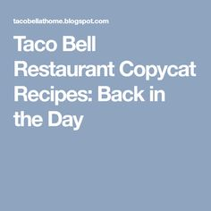 7 LAYER BURRITO Taco Bell Restaurant Copycat Recipe Shell: 1 package of 12 inch burrito shells Filling: 1 can of refried beans ( . Taco Bell Recipes, 7 Layers, Cooking On A Budget, Refried Beans, Copycat Recipes, Burritos, Entrees, Food To Make, Sandwiches