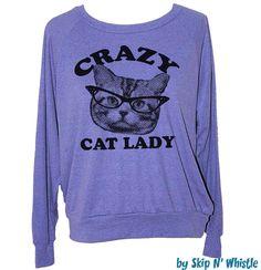 Womens+CRAZY+CAT+LADY+sweatshirt++american+apparel+by+skipnwhistle,+$29.00