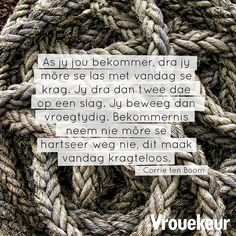 As jy jou bekommer Quotes And Notes, Night Quotes, True Indeed, Corrie Ten Boom, Afrikaanse Quotes, Prayers For Strength, Goeie More, Uplifting Quotes, Woman Quotes