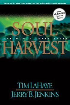 Soul Harvest: The World Takes Sides (Left Behind #4) by Tim F. LaHaye, Jerry B. Jenkins