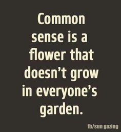 Common Sense is becoming extinct