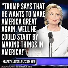 Funny Quotes About Donald Trump by Comedians and Celebrities: Hillary Clinton on Trump Products Made in China