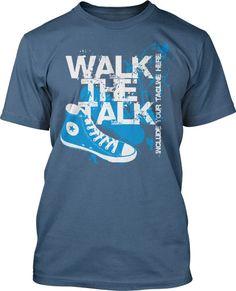 Walk the Talk Shirt