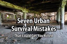 7 Urban Survival Mistakes