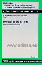 ESTUDIOS SOBRE EL TEXTO NUEVOS ENFOQUES Y PROPUESTAS.  Localización: 801/EST/est